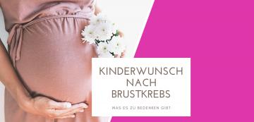 Kinderwunsch nach Brustkrebs