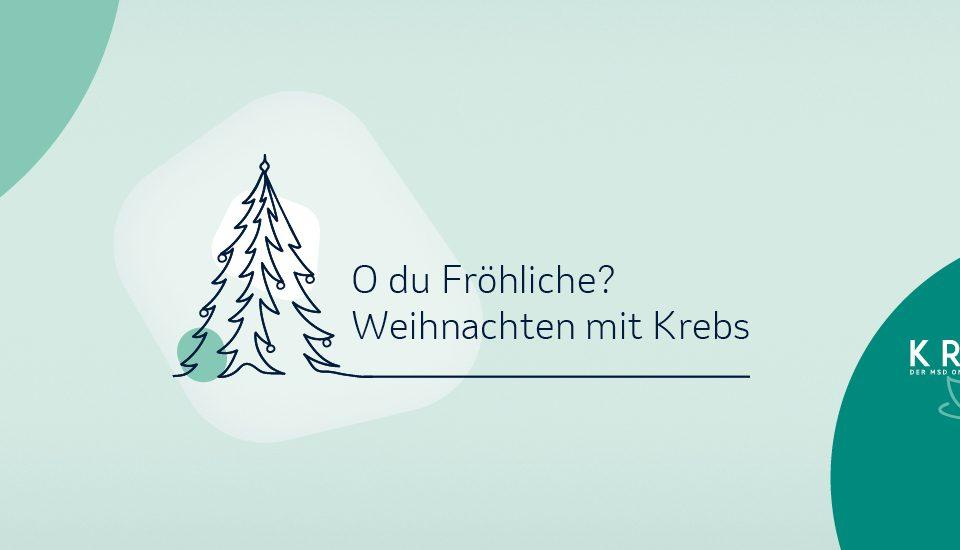 O du fröhliche? | Weihnachten mit Krebs