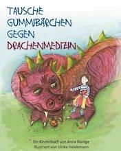 Kinder Tausche Gummibaerchen Gegen Drachenmedizin Anna Buentge CreateSpace Independent Publishing Platform
