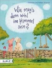 Kinder Wie Mags Denn Wohl Im Himmel Sein Fabian Jeremies Christian Jeremies Kizz In Herder