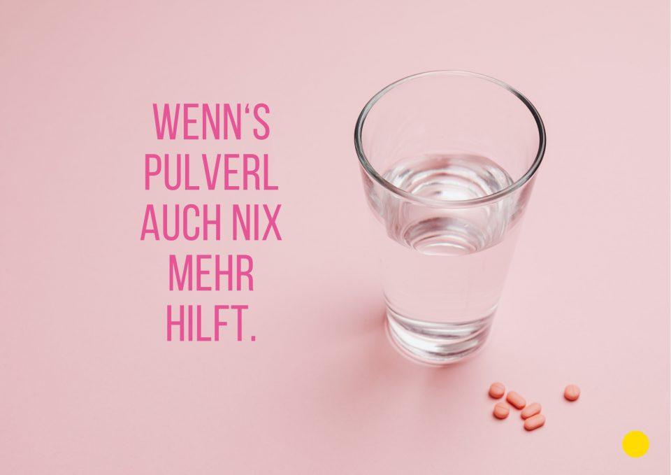 Gesundheitserreger Wenns Pulverl Auch Nix Mehr Hilft