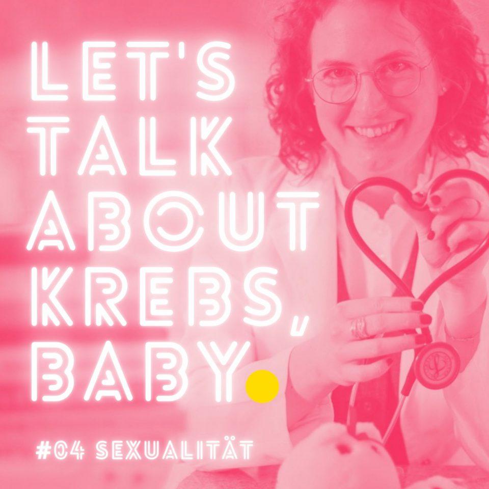 Podcast Krebspodcast Lets Talk About Krebs Baby Sexualitaet